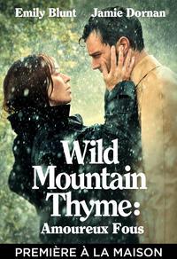 Wild Mountain Thyme : Amoureux fous
