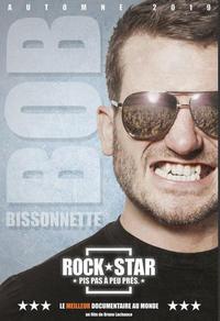 Bob Bissonnette : Rockstar. Pis pas à peu près.