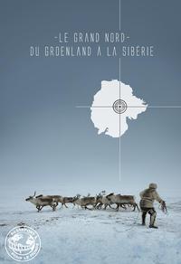 Le Grand Nord : du Groenland à la Sibérie - Passeport pour le monde